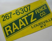 Vintage Raatz Fence Company Metal Sign. Louisville, Kentucky.