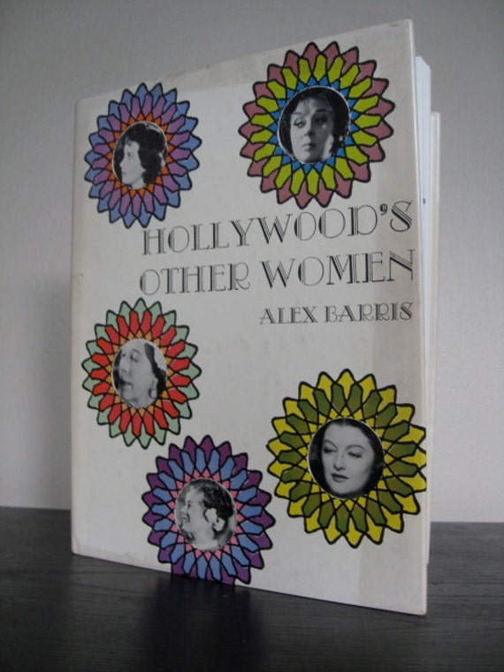 Hollywood's Other Women 1975 Vintage Hardcover Book.  Perfect for the Film Lover.
