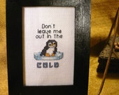 Stitched Cute Penguin On Ice Saying - Framed Counted Cross Stitch Penguin Picture