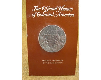Penn's Treaty with the Indians - 1683 - Official History of Colonial America Pewter Medal by The Franklin Mint