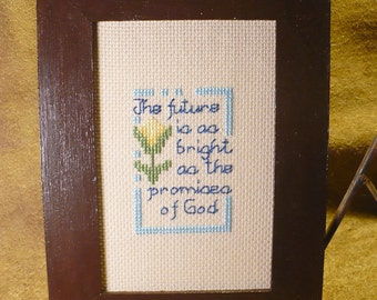 The Future Is As Bright Saying - Counted Cross Stitch - Hand Stitched Inspirational Framed Stitchery