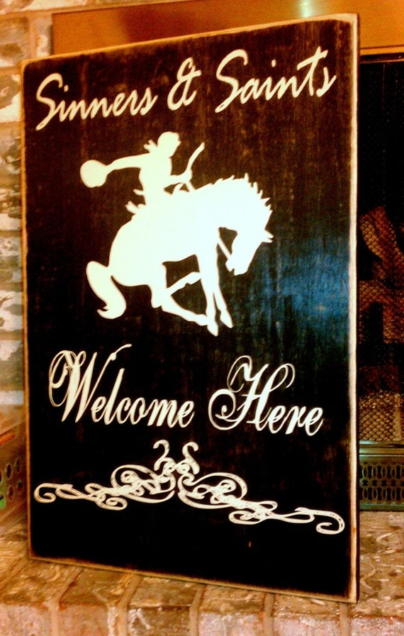 Rustic Welcome Sign, Sinners and Saints Welcome Here