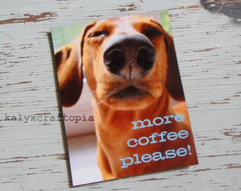 MAGNET Groggy Wiener Dog Doxie More Coffee Please LG