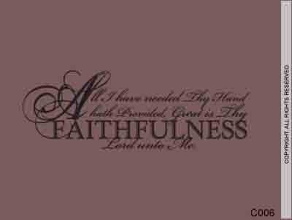 All I Have Needed Thy Hand Hath Provided. Great Is Thy Faithfulness Lord Unto Me. - C006 - Vinyl Text Wall Words Decals Stickers Art Graphics