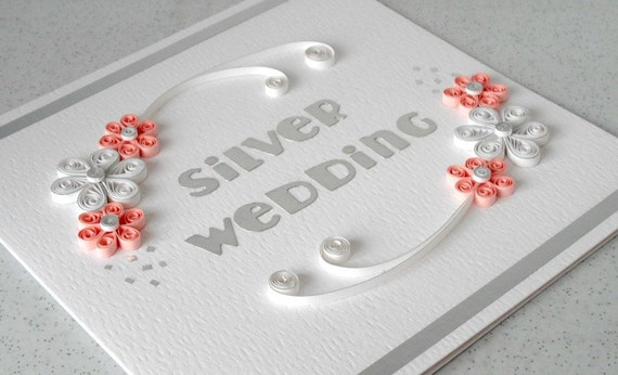 Handmade 25th anniversary  card, silver wedding congratulations, quilled