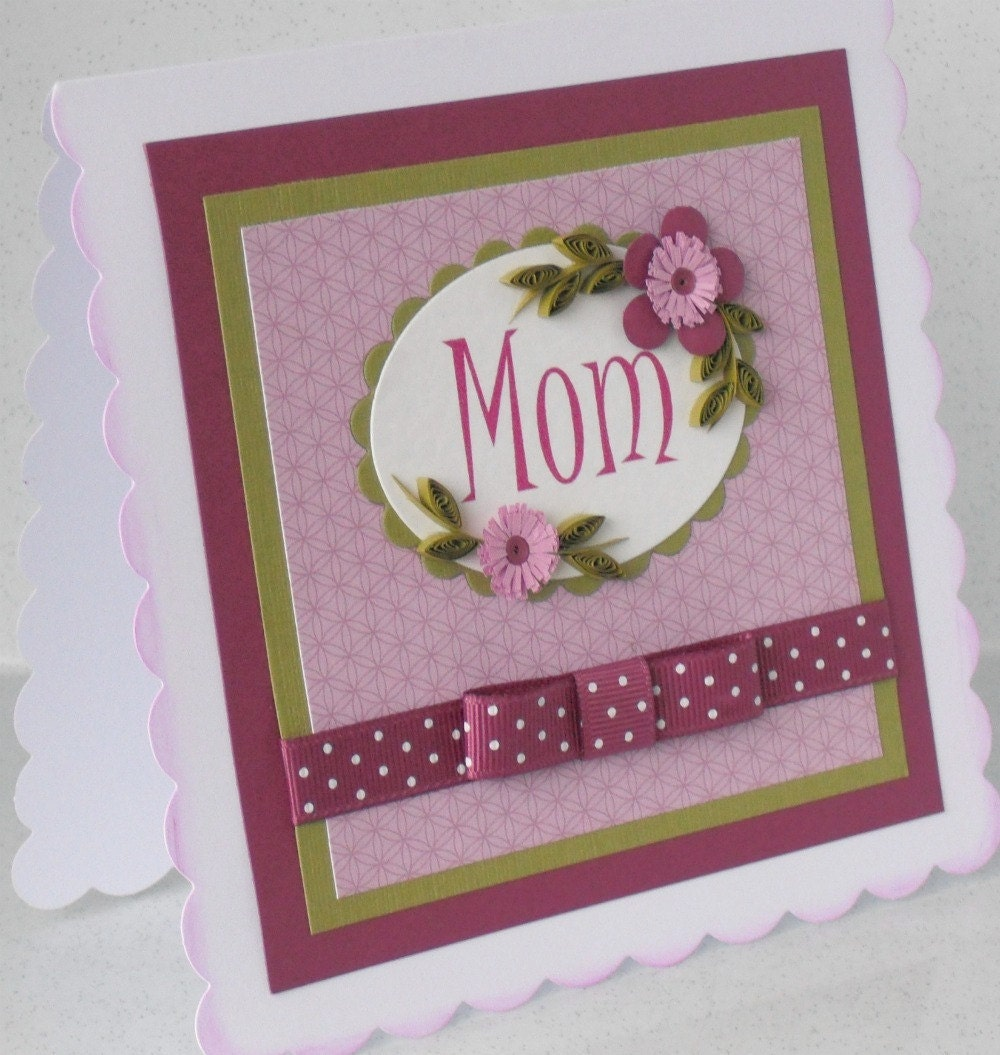 Quilled Mothers Day card mom or mum