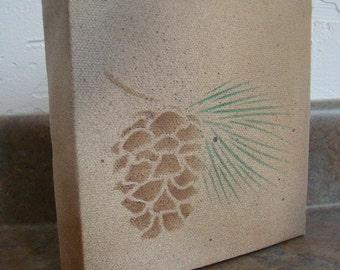 SALE-Original Hand Painting/Stencil of Rustic Pine Cone- Wall Hanging on Artist Canvas