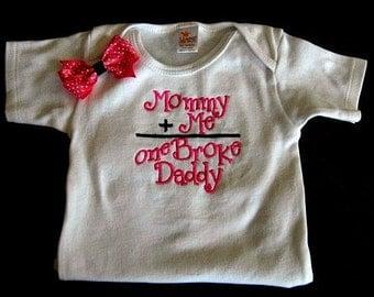 Funny Baby Bodysuit Mommy & Me One Broke Daddy