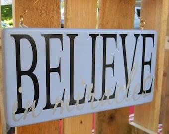 BELIEVE in miracles - wood vinyl sign