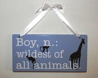 Boy Definition Sign...wildest of all animals.