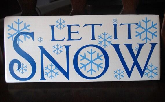 LET IT SNOW vinyl sign