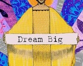 "Mixed Media Giclee Print with Art Nouveau Drawing. Colorful Digital Art Collage Archival Print ""Dream Big""."