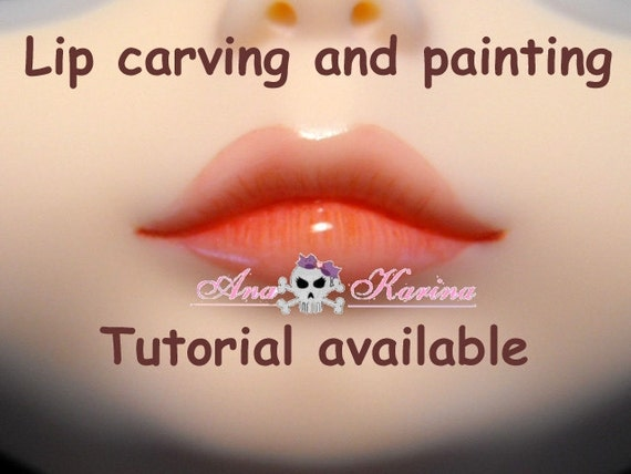 Blythe Lip Carving and Painting Tutorial for custom doll, by Ana Karina