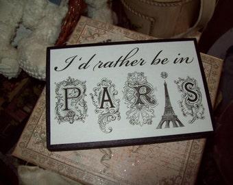 I'd rather be in Paris shelf sign block, paris decor,french decor,shabby chic,paris bedroom decor,french bedroom,Paris wall decor