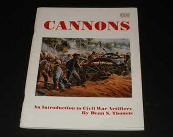 Vintage Civil War Artillery Book - Cannons by Dean Thomas - Cover art - Collectible Historical Reference Civil War