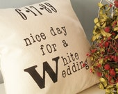 Nice Day for a White Wedding - Customizable Hand Stamped Pillow Cover