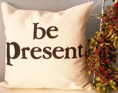 be present - Modern Hand Stamped Typography Pillow
