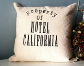 Property of Hotel California - Hand Stamped Pillow Cover