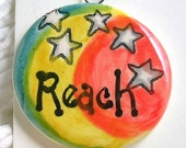 "Affirmation ""Reach"" Clay Charm or Pendant Handmade"