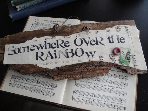 Somewhere Over the Rainbow - Vintage Found Object Collage Sign