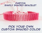 Knotted friendship bracelet, Macrame, Simply Shaded Custom Color