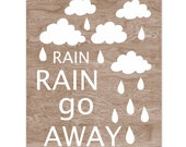 Woodgrain Faux Bois Typography Art Print  -  8 x 10 - Rain Rain Go Away