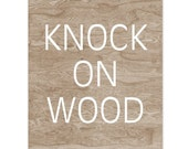 Faux Bois Woodgrain Typography Home Decor Art Print -  8 x 10 - Knock on Wood