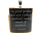 Aristotle quote - Great genius and madness - black Scrabble tile