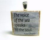 The voice of the sea speaks to the soul - Scrabble tile pendant or charm with Chopin quote on waves