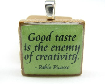 Picasso quote - Good taste is the enemy of creativity - lime green Scrabble tile