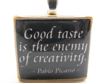 Picasso quote - Good taste is the enemy of creativity - black Scrabble tile