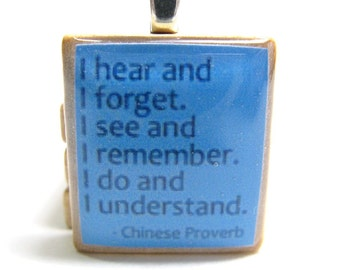 Chinese proverb about education -  I do and I understand - blue Scrabble tile charm or pendant - great teacher gift
