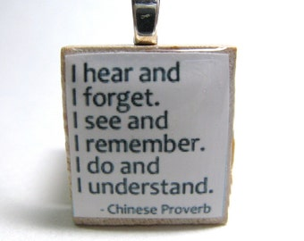 Chinese proverb about education -  I do and I understand - white Scrabble tile pendant or charm - great gift for teachers