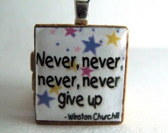 Winston Churchill quote - Never give up - Scrabble tile with stars