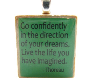 Go confidently in the direction of your dreams - green Scrabble tile pendant with Thoreau quote - great graduation gift