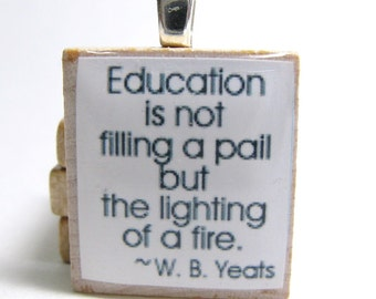 Education is not filling a pail - white Scrabble tile pendant or charm - great teacher gift