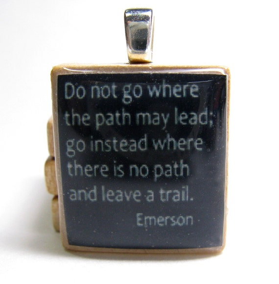 Do not go where the path may lead - black Scrabble tile with Emerson quote