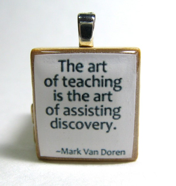 The art of teaching is the art of assisting discovery - white Scrabble tile - great teacher gift