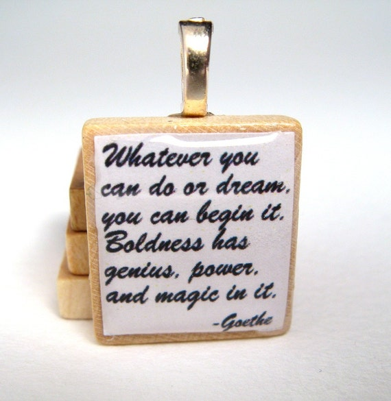 Goethe quote - You can begin it - white Scrabble tile
