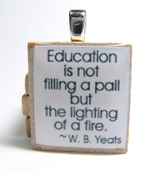 Education is not filling a pail - white Scrabble tile pendant or charm - great teacher gift