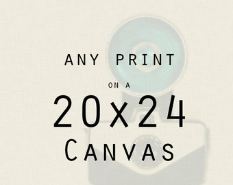 Any 20x24 canvas gallery wrap - Fine Art Photography