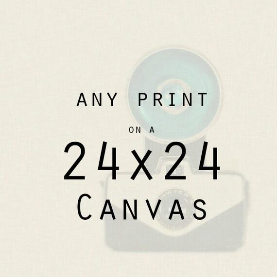 Wall Art - Any 24x24 Canvas - Home Decor