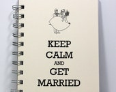 Wedding Planner Journal Notebook Guest Sign In Book - Keep Calm and Get Married - Small Notebook 5.5 x 4.25 Inches - Ivory