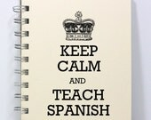 Spanish Teacher Journal Notebook Diary Sketch Book - Keep Calm and Teach Spanish - Small Notebook 5.5 x 4.25 Inches - Ivory