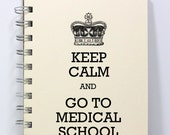 Medical School Journal Notebook Diary Sketch Book - Keep Calm and Go To Medical School - Small Notebook 5.5 x 4.25 Inches - Ivory