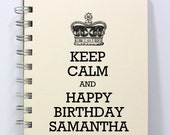 Birthday Journal Notebook Diary Sketch Book - Keep Calm and Happy Birthday - Personalized With Your Name - Ivory