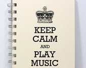 Music Journal Notebook Diary Sketch Book - Keep Calm and Play Music - Small Notebook 5.5 x 4.25 Inches - Ivory
