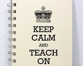Teacher Journal Diary Notebook Sketch Book - Keep Calm and Teach On - Small Notebook 5.5 x 4.25 Inches - Ivory