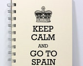 Spain Travel Journal Notebook Diary Sketch Book - Keep Calm and Go To Spain - Small Notebook 5.5 x 4.25 Inches - Ivory