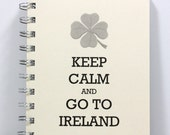 Ireland Travel Journal Diary Notebook Sketch Book - Keep Calm and Go To Ireland - Small Notebook 5.5 x 4.25 Inches - Ivory